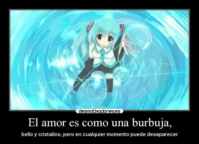 El Amor Es Como Una Burbuja,