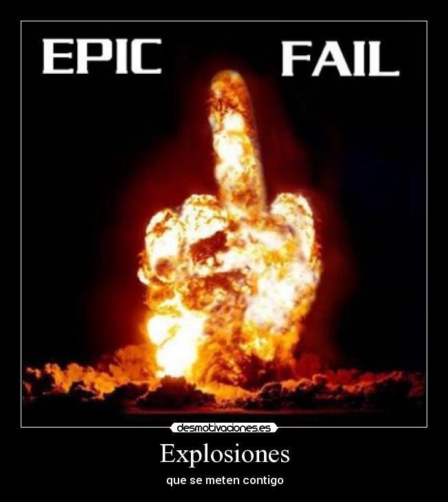 Imágenes y Carteles de EXPLOSIONES Pag. 3 | Desmotivaciones