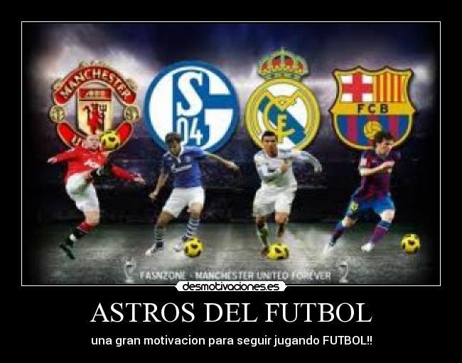 Del Futbol Motivaciones Astros Del Futbol Una Gran