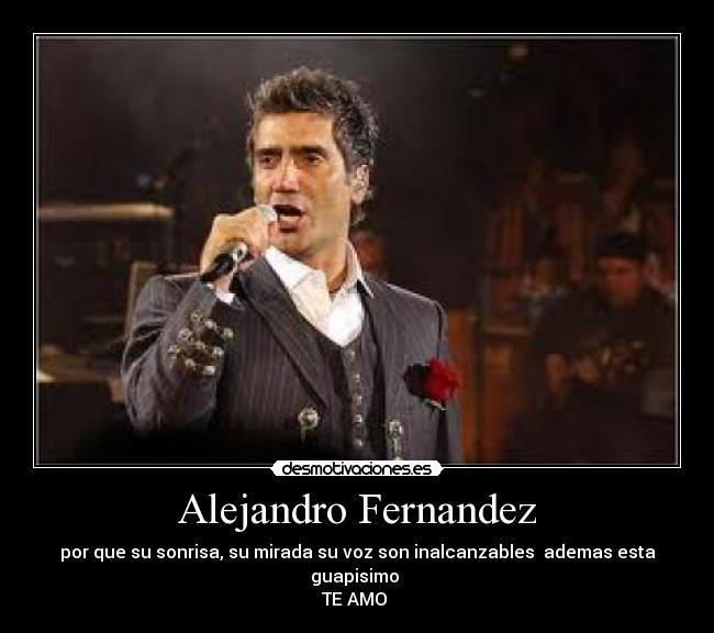Alejandro fernandez desmotivaciones for Cancion en el jardin de alejandro fernandez