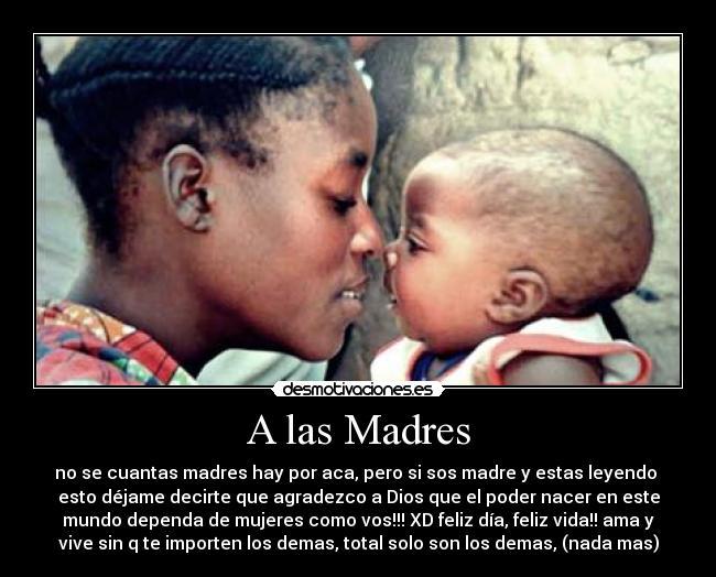 A las Madres | Desmotivaciones