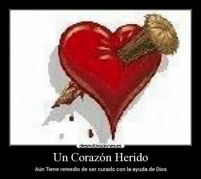 Un Corazón Herido | Desmotivaciones