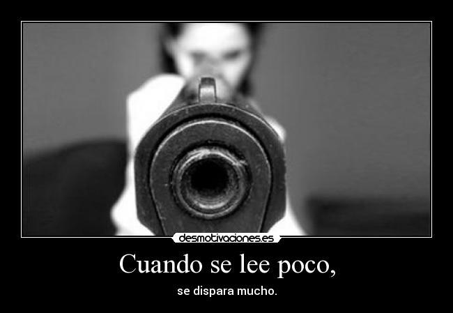 http://img.desmotivaciones.es/201205/mujerdisparando1354193.jpg