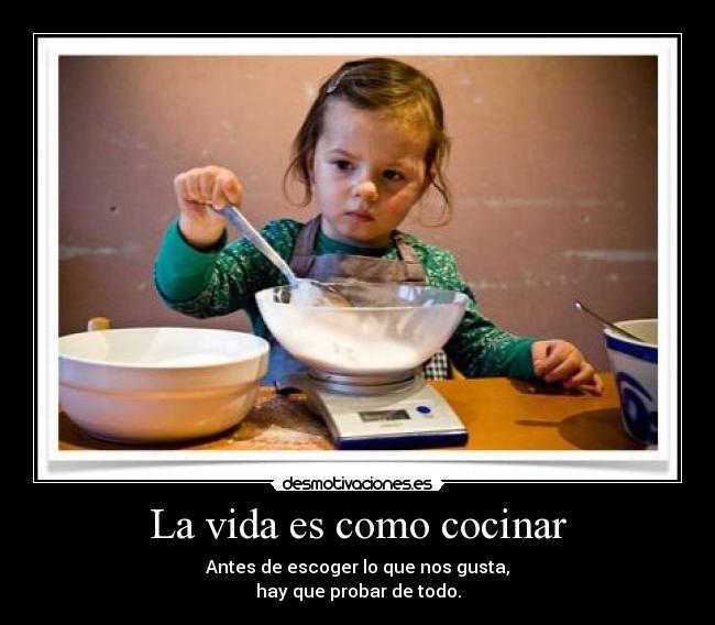 La vida es como cocinar desmotivaciones - Musica para cocinar ...