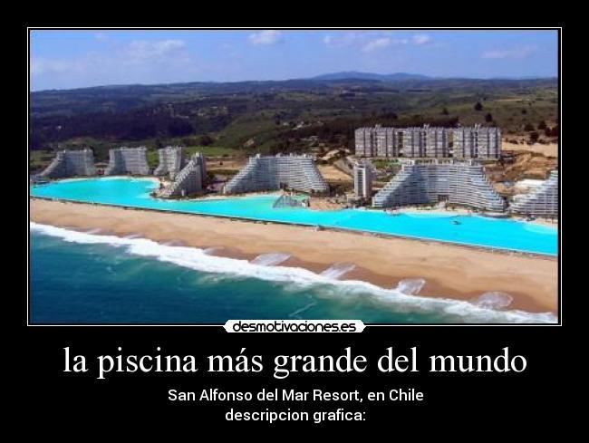 La piscina m s grande del mundo desmotivaciones for Piscina mas grande del mundo chile