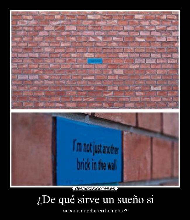Desmotivaciones de luul im not just another brick in the wall