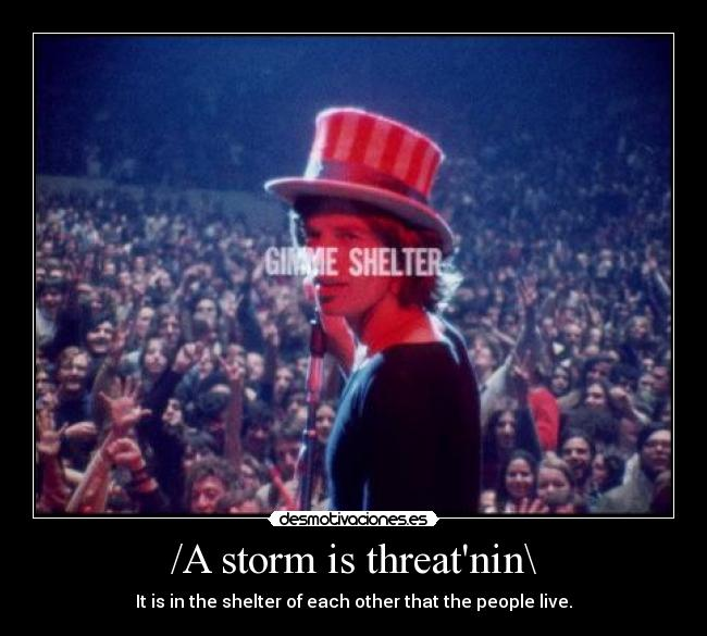 /A storm is threatnin\ - It is in the shelter of each other that the people live.