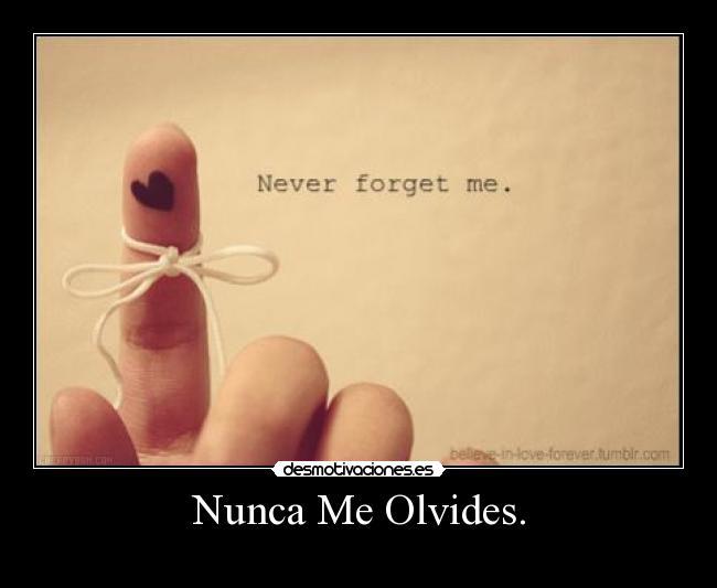 Nunca Me Olvides.