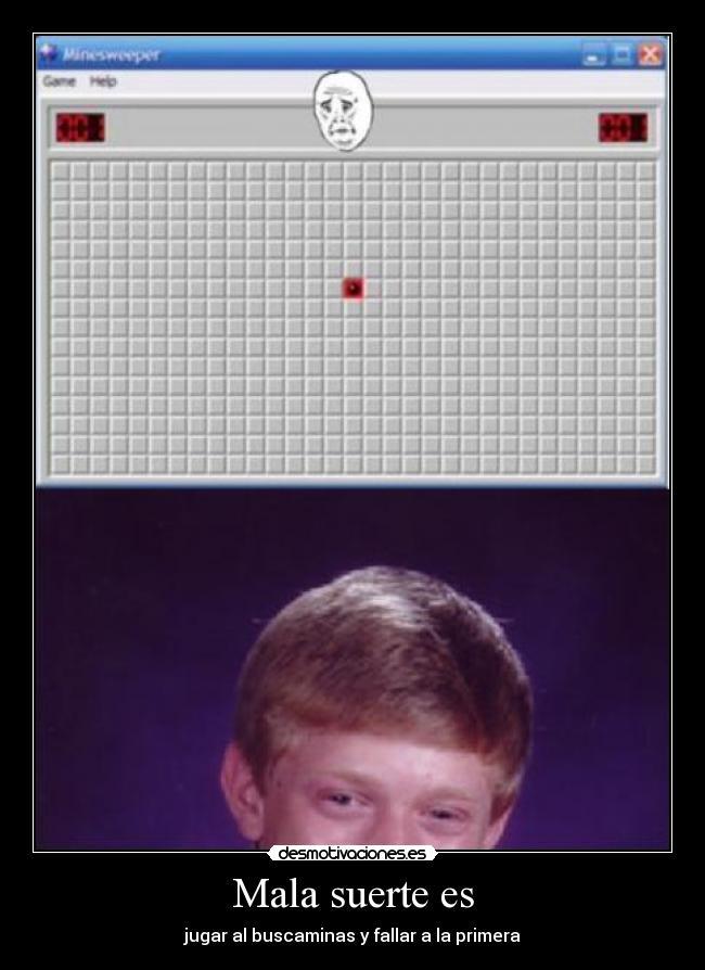 Mala suerte es