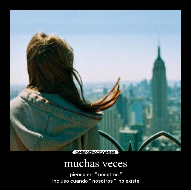 muchas veces - pienso en   nosotros 