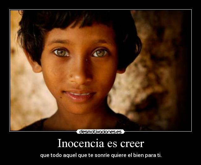 Inocencia Es Creer Desmotivaciones