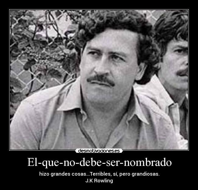 Carteles Pablo Escobar Desmotivaciones