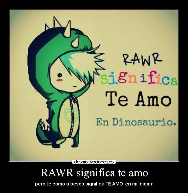 RAWR significa te amo | Desmotivaciones