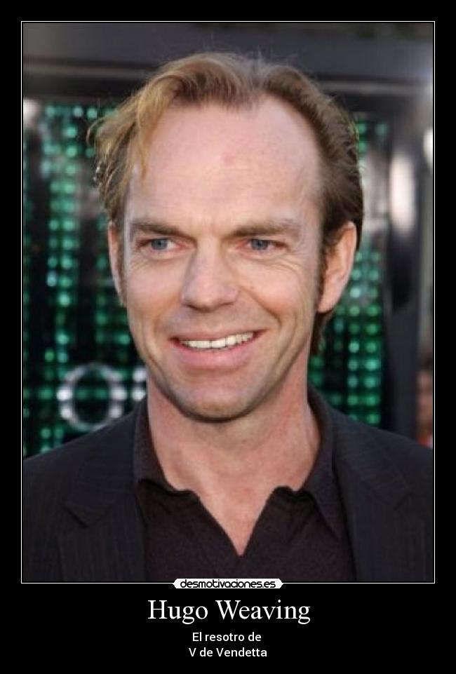 Hugo Weaving - El resotro de  V de Vendetta