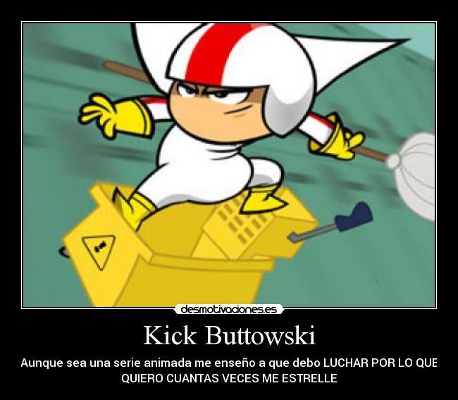 kick buttowski aunque sea una serie animada ense que debo Quotes