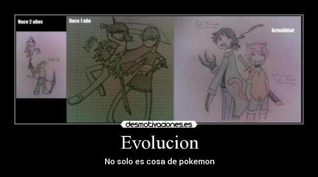 Evolucion - No solo es cosa de pokemon