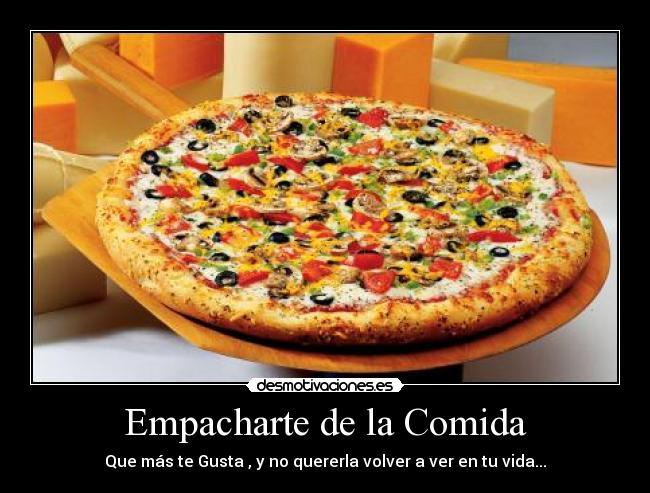 carteles comida comida pizza desmotivaciones