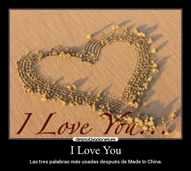 carteles love you made china palabras usadas desmotivaciones 2aa4a72340da8