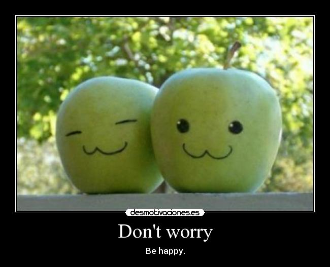 Dont worry -
