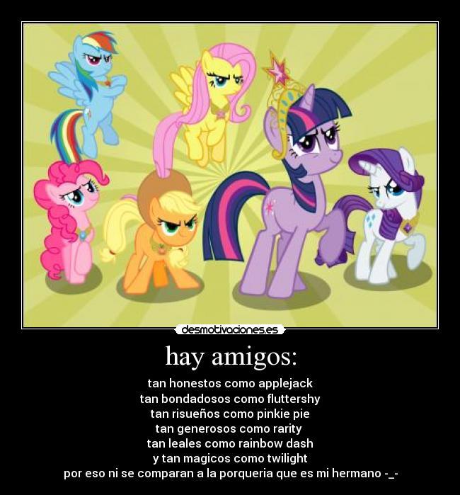 carteles amigos pony amigos lealtad honestiad generosidad risa magia bondad desmotivaciones