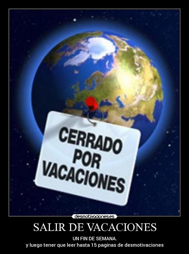 Salir de vacaciones desmotivaciones - Cambio de casa para vacaciones ...