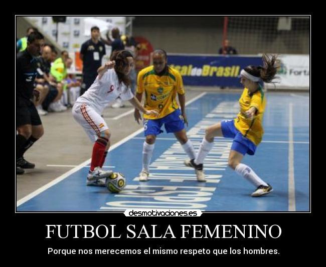 Futbol Sala Femenino Desmotivaciones