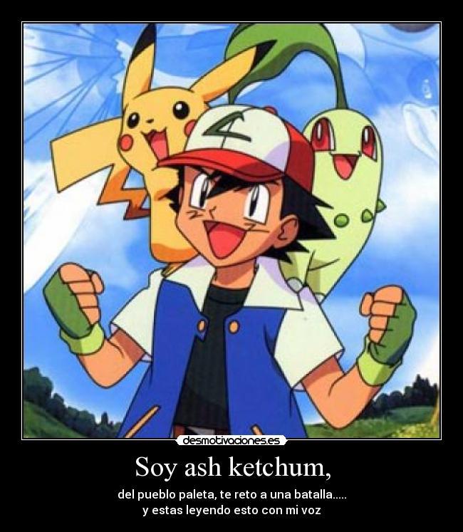 Soy Ash Ketchum Desmotivaciones