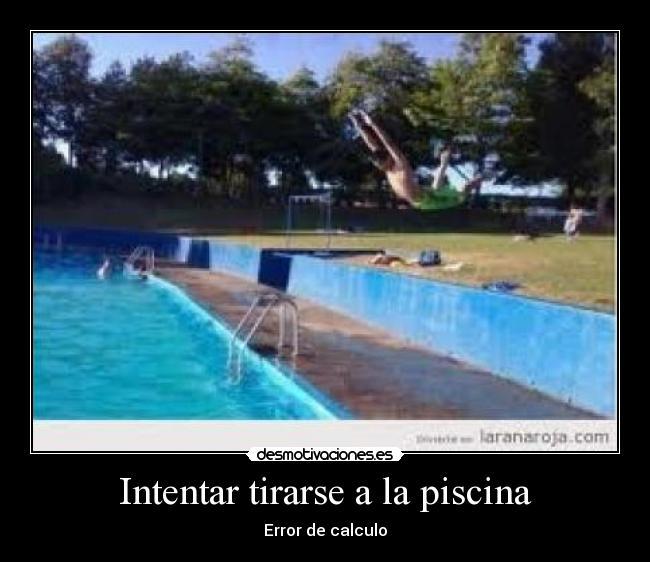 Usuario denela desmotivaciones for Tirarse a la piscina