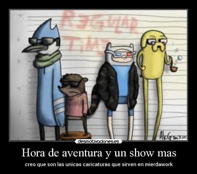Hora de aventura vs un show mas