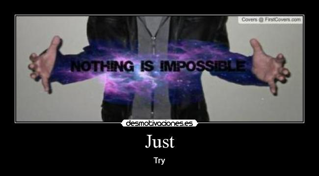 Just - Try