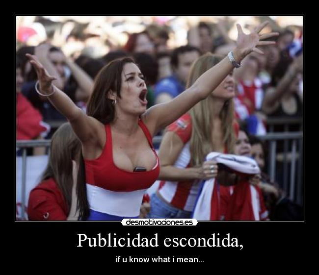 Publicidad escondida, - if u know what i mean...