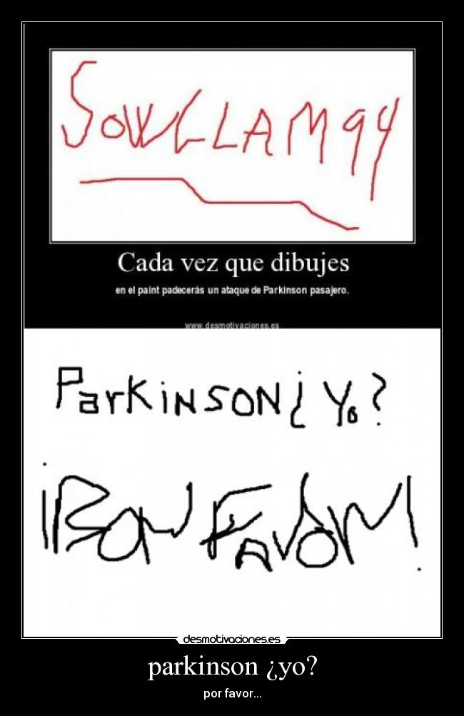 parkinson ¿yo? - por favor...