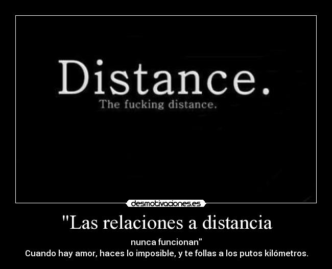 Las relaciones a distancia - nunca funcionan