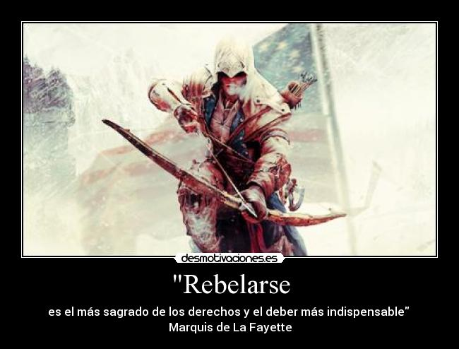 carteles assassins creed tres rebelion assassin connor kenway ratohnhaketon cita desmotivaciones