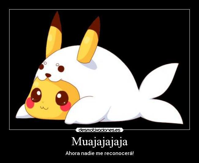 carteles pikachu kawaii anime tierno ahora nadie reconocera desmotivaciones