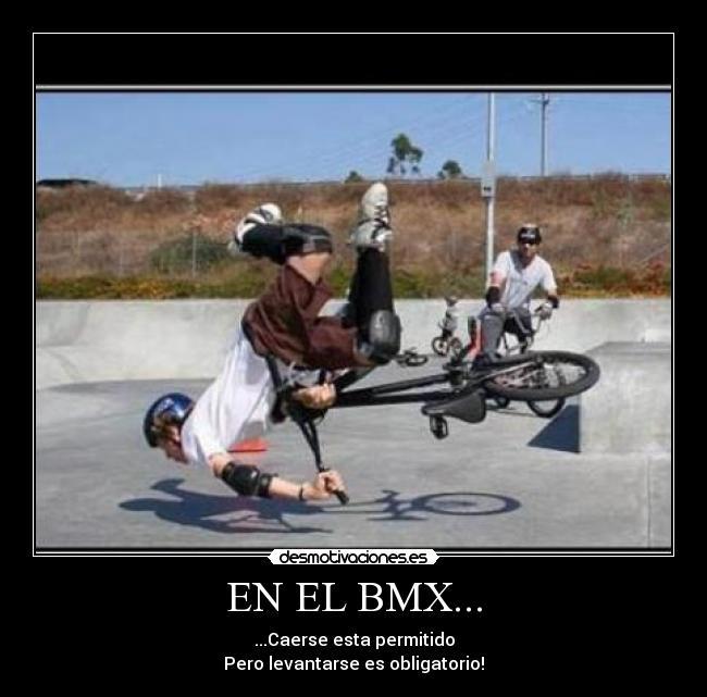EN EL BMX... | Desmotivaciones