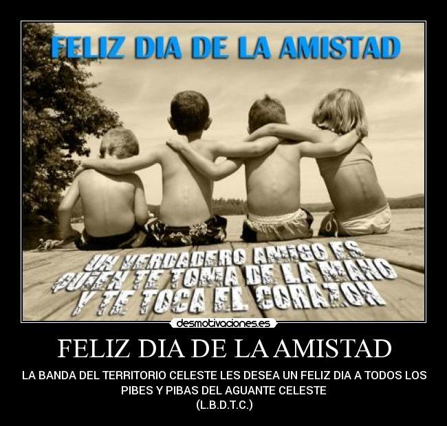 Feliz Dia De La Amistad Desmotivaciones