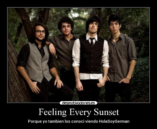 carteles feeling every sunset holasoygerman desmotivaciones