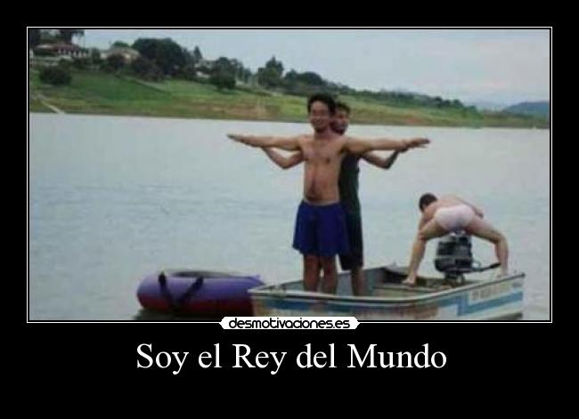 Soy el Rey del Mundo - 