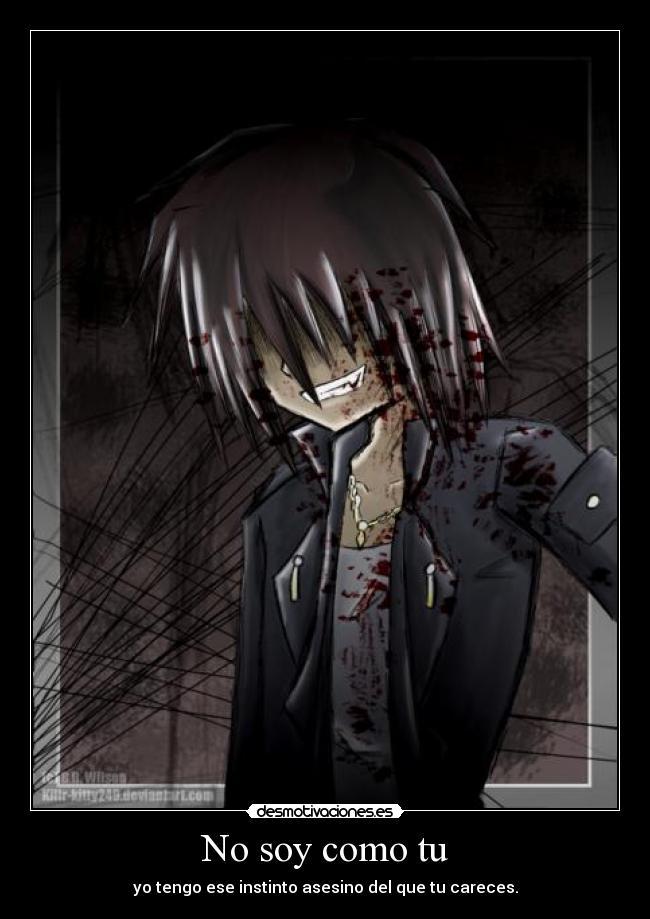carteles anime boy asesino instinto desmotivaciones: desmotivaciones.es/5711733/No-soy-como-tu