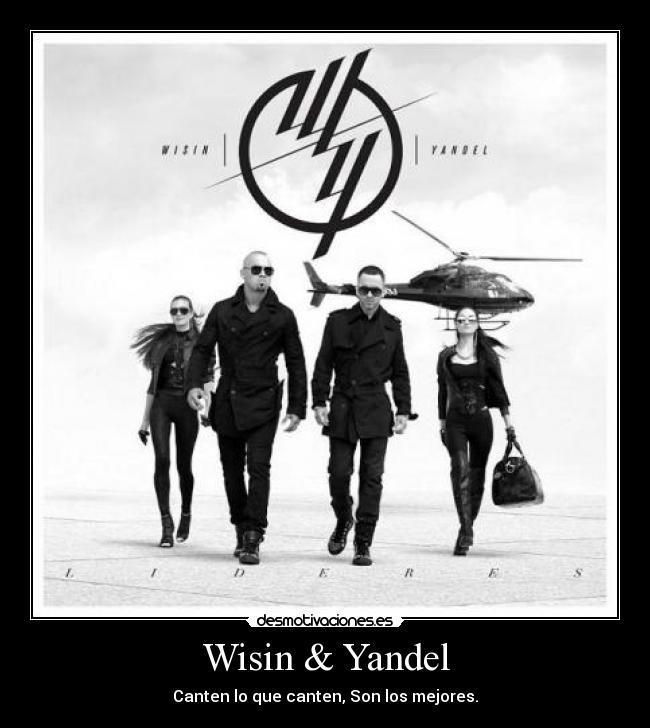 Wisin   Yandel   Canten Lo Que Canten  Son Los Mejores