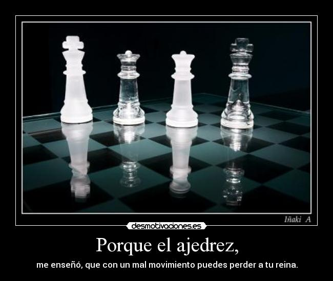 Porque el ajedrez, | Desmotivaciones