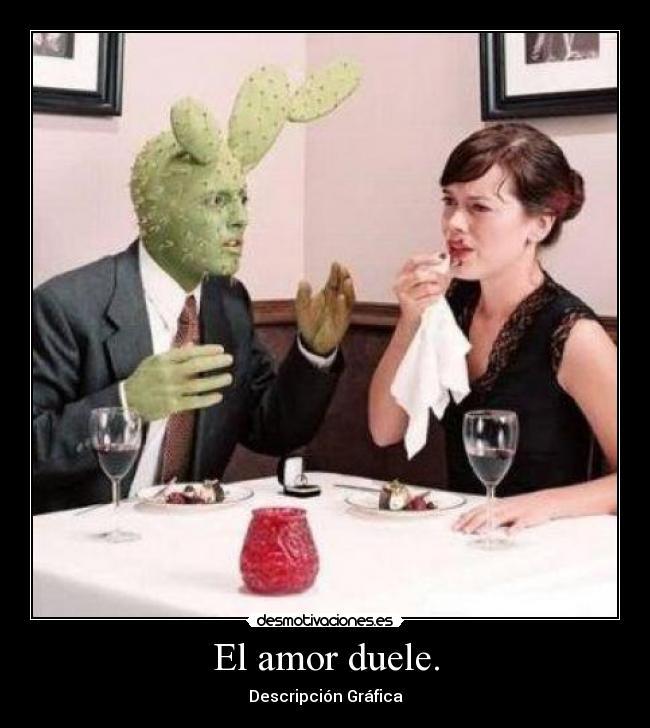 El amor DUELE? :3 - El amor duele cuando no es sincero y honesto ._.