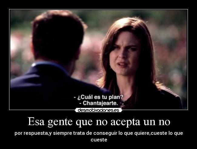 carteles bones temperance brennan temperanse emily deschanel seeley booth david boreanaz chantage desmotivaciones