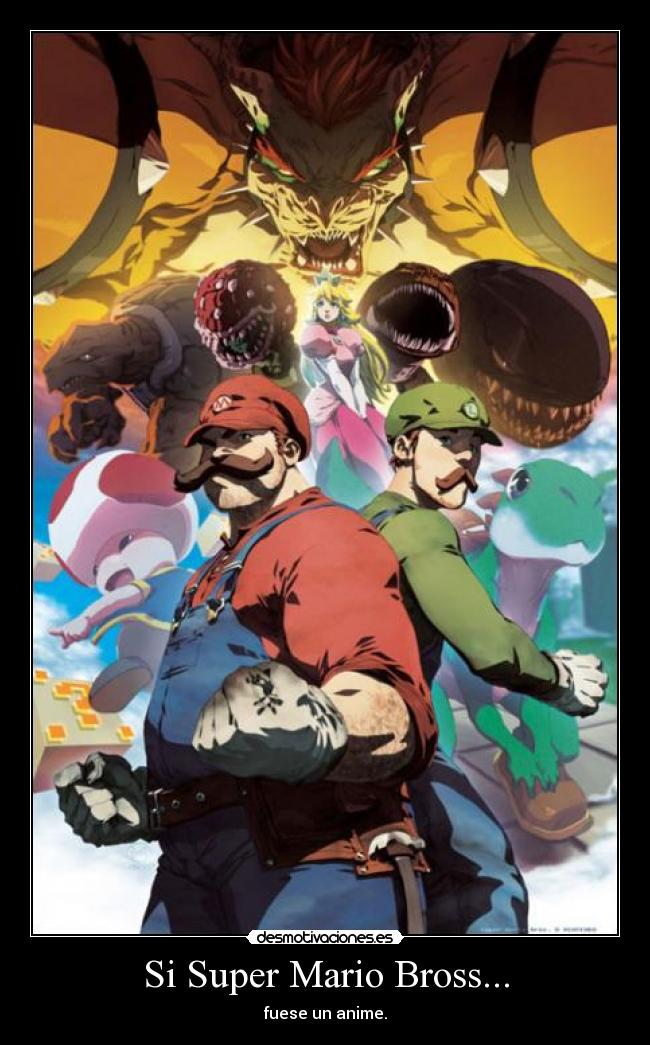 Si Super Mario Bross... - fuese un anime.