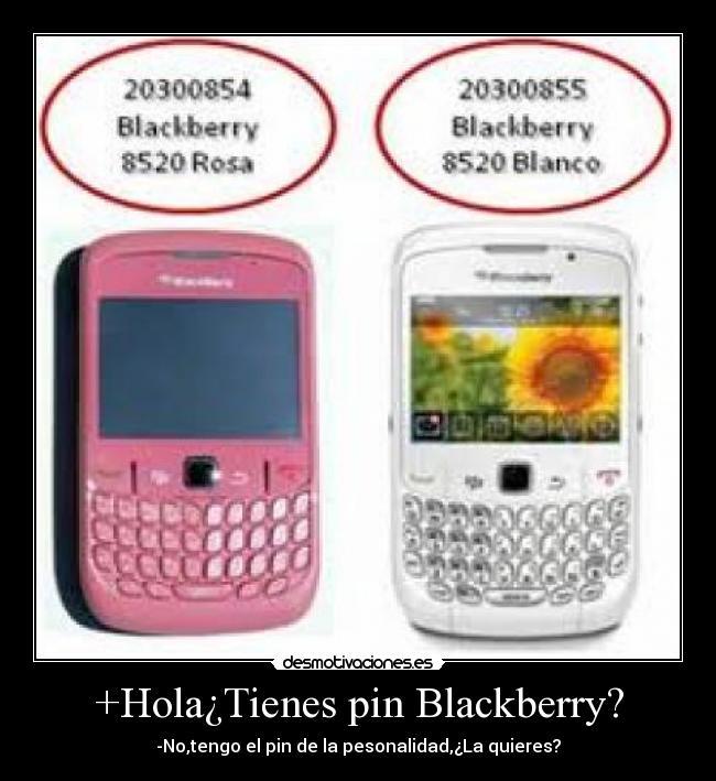 Hola¿Tienes pin Blackberry?