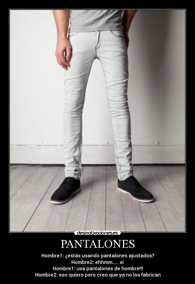 Carteles de Pantalones Pag. 8   Desmotivaciones