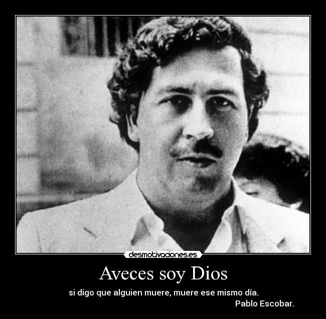 Pablo Escobar Frases Celebres