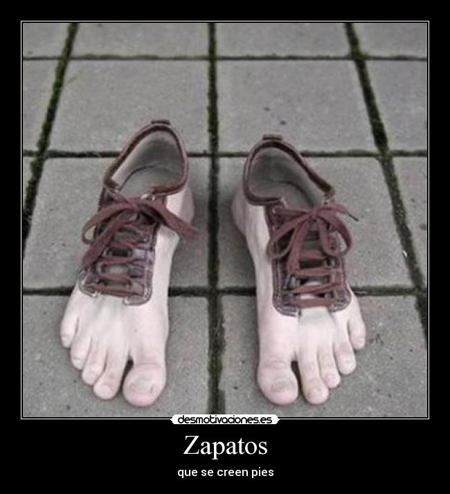 Zapatos - que se creen pies