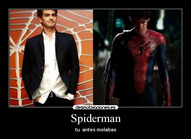 Spiderman - tu  antes molabas